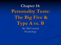 Psychology 14 - The Big Five and Type A. Vs. B