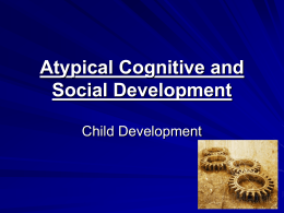 Atypical Cognitive and Social Development