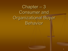 Chapter – 3 Consumer and Organizational Buyer Behavior