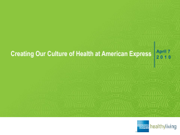 Creating Our Culture of Health at American Express, April 7, 2010