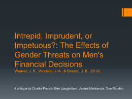 Intrepid, Imprudent, or Impetuous?