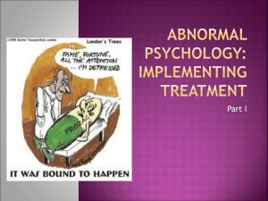Abnormal Psychology: implementing treatment