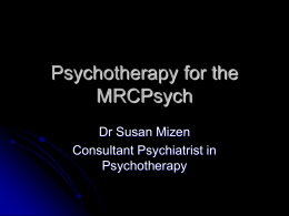 Psychotherapy Sue Mizen - the Peninsula MRCPsych Course