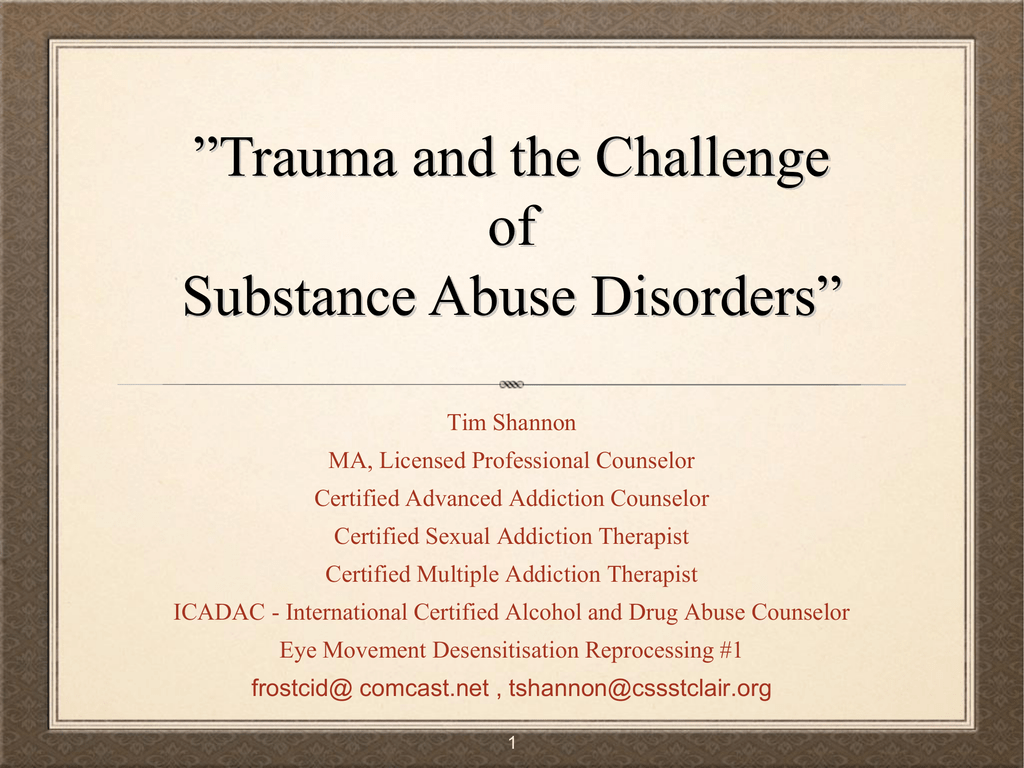 Trauma And The Challenge Of Substance Abuse Disorders