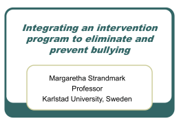 Integrating an intervention program to eliminate and prevent bullying