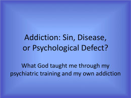 Addiction: Sin, Disease or Psychological Defect