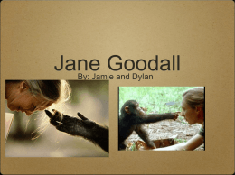 Jane Goodall - Ms. Thresher