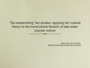 """De-westernising"" fan studies: applying fan cultural theory to the"