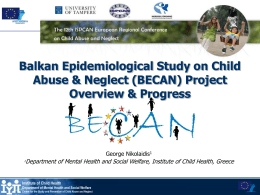 Balkan Epidemiological Study on Child Abuse & Neglect (BECAN)