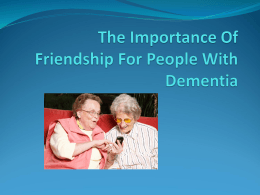 The Importance Of Friendship For People With Dementia