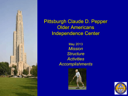 Pittsburgh OAIC Overview - Claude D Pepper Older Americans