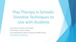 Play Therapy in Schools_Directive_Techniques_ACSSW2014