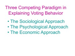 Three Competing Paradigm in Explaining Voting Behavior