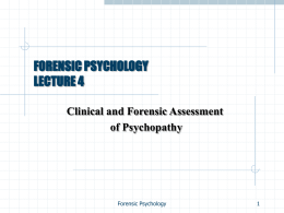 Lecture 4: Clinical and Forensic Assessment of Psychopathy II