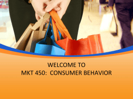 MKT 450: Consumer Behavior