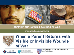 When a Parent Returns with Visible or Invisible Wounds of War