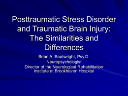 The Neurocognitive Effects of TBI and PTSD: The Similarities and