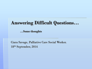 Answering Difficult Questions - Ciara Savage, Palliative Care Social