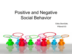 Positive and Negative Social Behavior