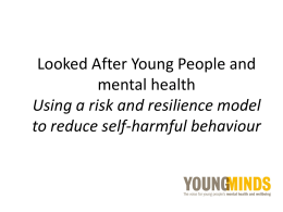 Looked After Young People and Mental health. Using