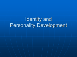 Identity, self, personality development (powerpoint version