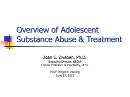 Overview of Adolescent Substance Abuse & Treatment