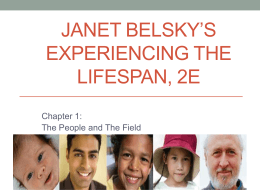 Janet Belsky`s Experiencing the Lifespan, 2e