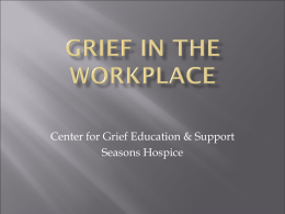 files/Grief In The Workplace Presentation