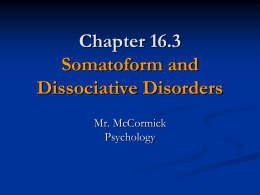 Psychology 16.3 - Somatoform and Dissociative Disorders
