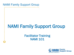 NAMI FSG Facilitator Training NAMI 101