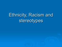 Ethnicity, Racism and stereotypes - (Moodle)
