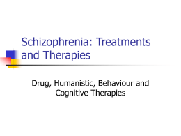 Schizophrenia: Treatments and Therapies