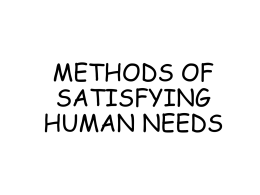 METHODS OF SATISFYING HUMAN NEEDS