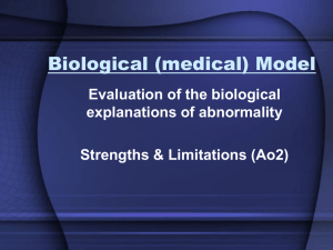Biological Approach to explaining abnormality (Evaluation, Ao2)
