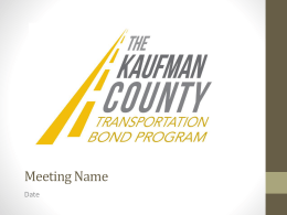 PowerPoint Presentation - Kaufman County Transportation Bond