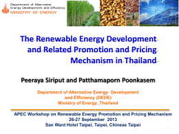 Renewable Energy Policy in Thailand Mr.Rangsan Sarochawikasit