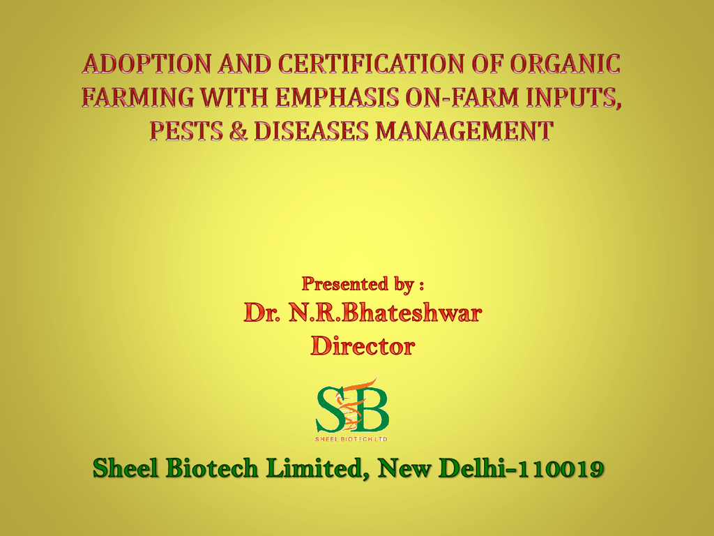 Adoption And Certification Of Organic Farming With Emphasis On