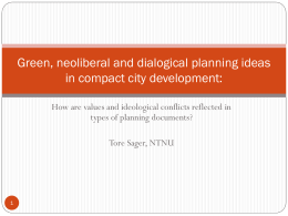 Green, neoliberal and dialogical planning ideas in compact city