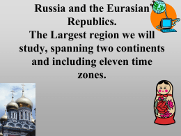 Russia and the Eurasian Republics. The Largest region we will