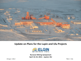 Update on Plans for Lupin and Ulu Gold Deposits