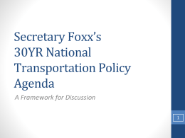 Secretary Foxx`s 30YR National Transportation Policy Agenda