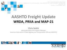 AASHTO Freight Update: WRDA, PRIIA and MAP-21