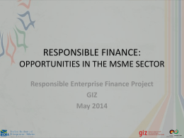 RESPONSIBLE FINANCE: OPPORTUNITIES IN THE MSME SECTOR