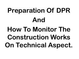 Preparation Of DPR & How To Monitor The Construction Works On