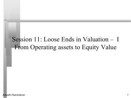 Session 11: Loose Ends in Valuation * Part I From