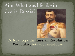 Aim: What was life like in Czarist Russia?