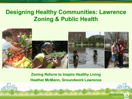 Designing Healthy Communities: Lawrence Zoning and Public Health
