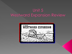 Unit 5 Westward Expansion Review