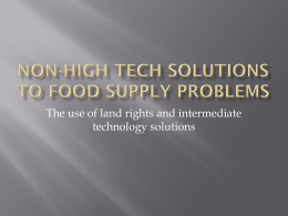 Non-high tech solutions to food supply problems