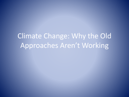 Climate Change: Why the Old Approaches Aren*t Working